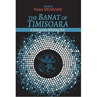 The Banat of Timisoara - A European Melting Pot by Victor Neumann - 97