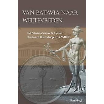 Van Batavia naar Weltevreden - Het Bataviaasch Genootschap van Kunsten