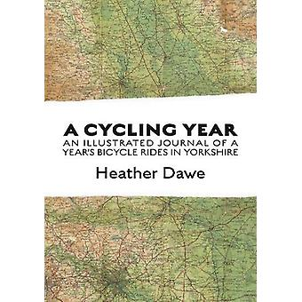 A Cycling Year - An illustrated journal of a year's bicycle rides in Y
