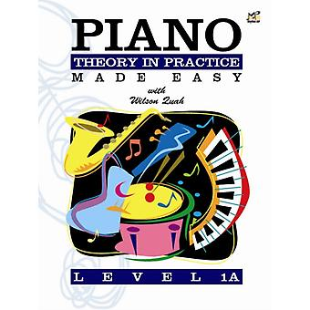 Piano Theory in Practice Made Easy 1A by Wilson Quah