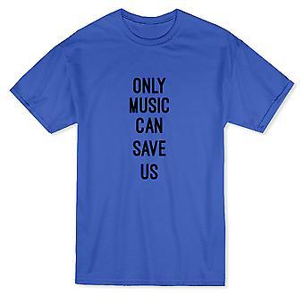 クールな音楽愛好家の「唯一の音楽は私たちを救うこと」引用メンズ t シャツ