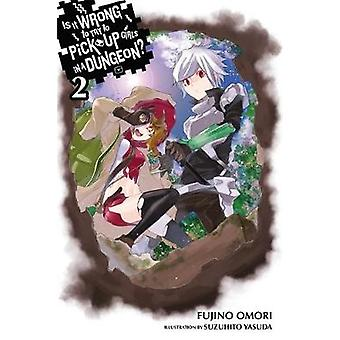 Is It Wrong to Try to Pick Up Girls in a Dungeon Vol. 2 l by Fujino Omori
