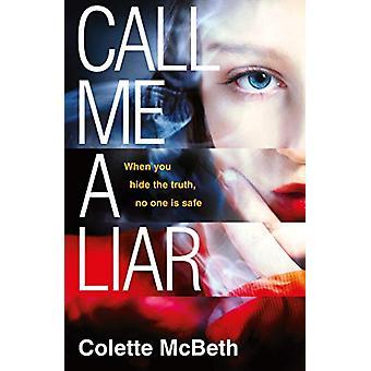 Call Me a Liar by Call Me a Liar - 9781472226761 Book