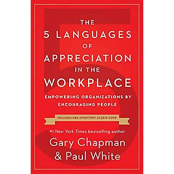 5 Languages of Appreciation in the Workplace - The by Gary D Chapman