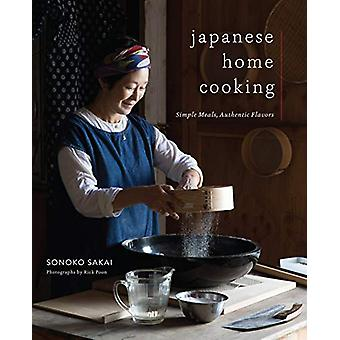 Japanese Home Cooking - Simple Meals - Authentic Flavors by Sonoko Sak