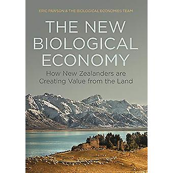 The New Biological Economy - How New Zealanders are Creating Value fro