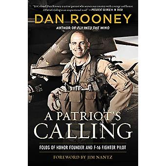 A Patriot's Calling - My Life as an F-16 Fighter Pilot by Lt Colonel D