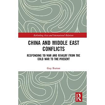 China and Middle East Conflicts by Burton & Guy
