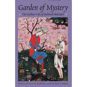 The Garden of Mystery by Mahmud Shabistari & Translated by Robert Darr