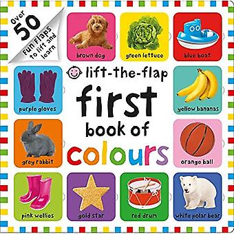 First 100 Lift The Flap Colours (First 100 Lift The Flap) [Board book]