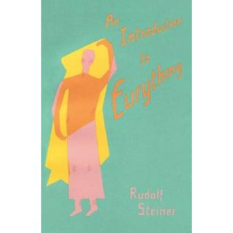An Introduction to Eurythmy by Rudolf Steiner & Translated by G Hahn
