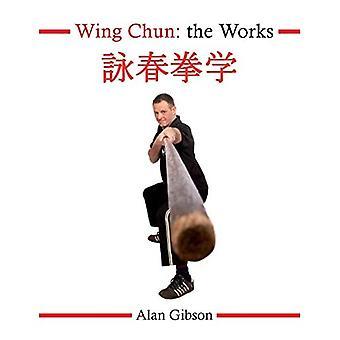 Wing Chun: the Works
