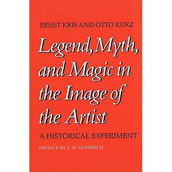 Legend - Myth - and Magic in the Image of the Artist - A Historical Ex