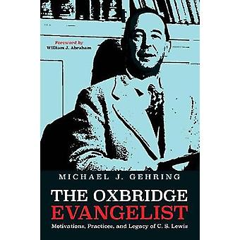 The Oxbridge Evangelist by Michael J Gehring - 9781498290067 Book