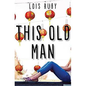 This Old Man by Lois Ruby - 9781504022101 Book