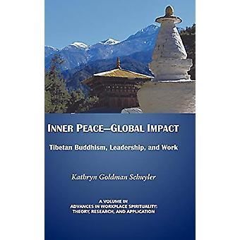 Inner Peace- Global Impact - Tibetan Buddhism - Leadership - and Work