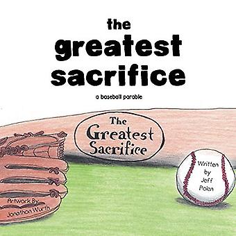 The Greatest Sacrifice by Jeff Polen - 9781635686791 Book