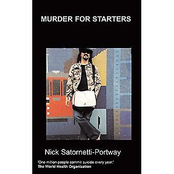 Murder For Starters by N Satornetti-Portway - 9781847474414 Book
