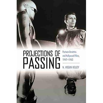 Projections of Passing by N. Megan Kelley