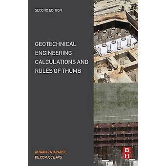 Geotechnical Engineering Calculations and Rules of Thumb by Rajapakse & Ruwan
