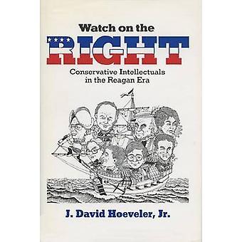 Se på högerkonservativa intellektuella i Reagan-eran av J David Hoeveler