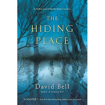The Hiding Place A Thriller di David Bell