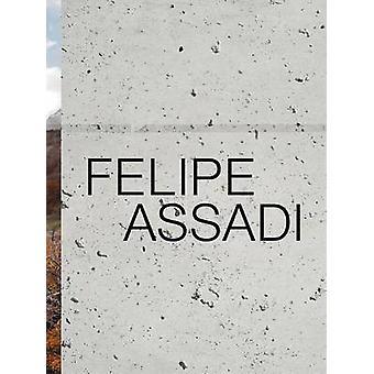 Felipe Assadi by Other Felipe Assadi & Text by Miquel Adria & Text by Alberto Kotani