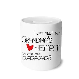 Ich kann das Herz meiner Großmutter schmelzen Druck Keramik Sparschwein