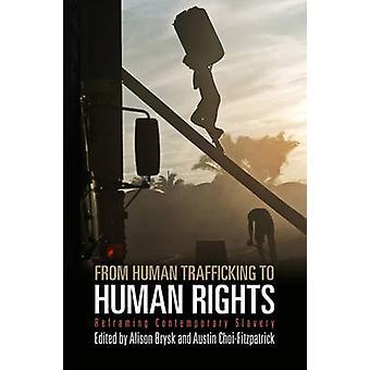 Från mänskliga människohandel mänskliga rättigheter - Reframing samtida Slaver