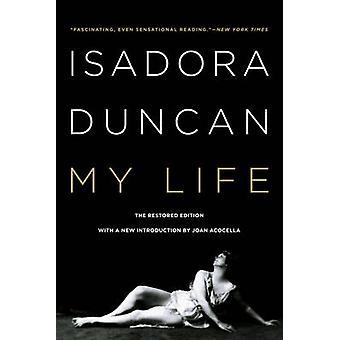 Minha vida (edição revisada e atualizada-ed) de Isadora Duncan - Joan Acocella-