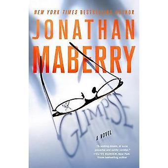 Glimpse - A Novel by Jonathan Maberry - 9781250065261 Book