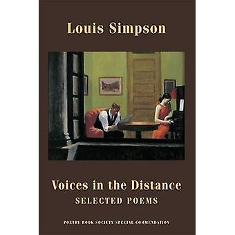 Voices in the Distance - Selected Poems by Louis Simpson - 97818522486