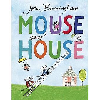Mouse House von John Burningham - 9781782955573 Buch