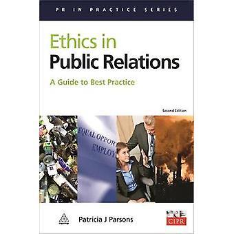 Etik i PR A Guide till bästa praxis genom Parsons & Patricia J.