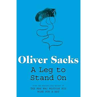 A Leg to Stand on by Oliver Sacks - 9780330507622 Book