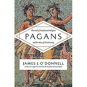 Pagan s: Het einde van de traditionele religie en de opkomst van het christendom