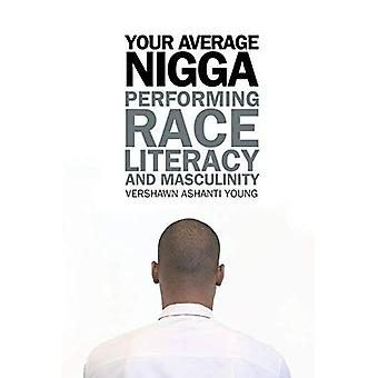 Il Negro medio: Esecuzione di gara, alfabetizzazione e mascolinità (African American Life Series)
