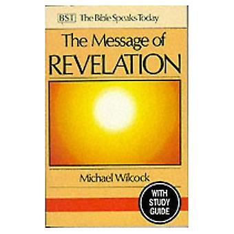 De boodschap van openbaring: ik zag de hemel geopend: met Study Guide (de Bijbel spreekt vandaag)