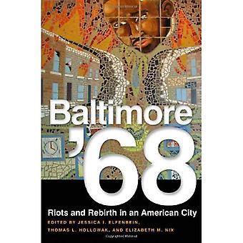 Baltimore 68: Upplopp och återfödelse i en amerikansk stad