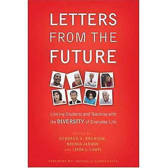 Lettres de l'avenir: liaison étudiants et l'enseignement à la diversité de la vie quotidienne
