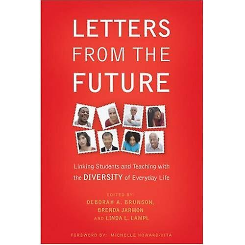 Letters from the Future: Linking Students and Teaching with the Diversity of Everyday Life