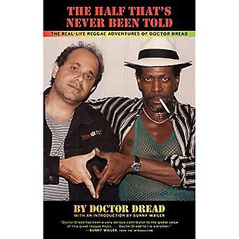 Połowa, to nigdy nie powiedział, że: przygody Reggae prawdziwym życiu lekarza Dread