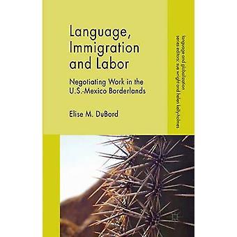 Språk invandring och arbete av DuBord & Elise M.