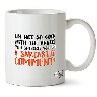 Hippowarehouse I'm Not So Good With The Advice Can I Interest You In Sarcastic Comment Chandler Printed Mug Cup Ceramic 10oz