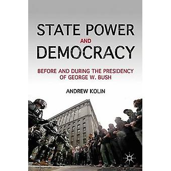 State Power and Democracy - Before and During the Presidency of George