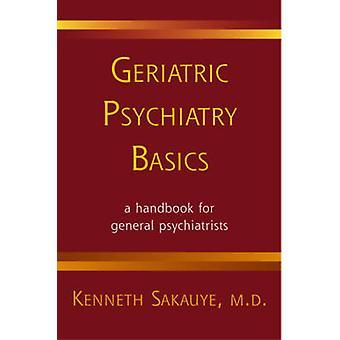 Gerontopsychiatrie Basics von Sakauye & Kenneth