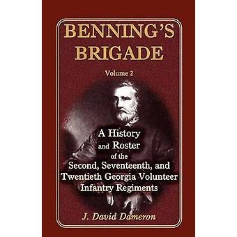Bennings Brigade Band 2 eine Geschichte und eine Liste von der zweiten 17. und 20. Georgien Volunteer-Infanterie-Regimenter von Dameron & J. David