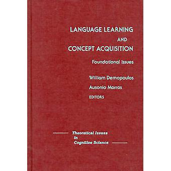 Language Learning and Concept Acquisition Foundational Issues by Demopoulos & William
