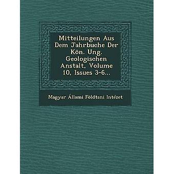 Mitteilungen Aus Dem Jahrbuche Der Kon. Ung. Geologischen Anstalt Volume 10 problemen 36... door Magyar Allami Foldtani Intezet