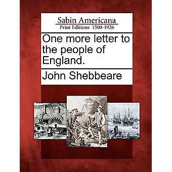 En mer brev till folket i England. av Shebbeare & John